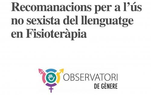 Ja podeu consultar les 'Recomanacions per a l'ús no sexista del llenguatge en Fisioteràpia'
